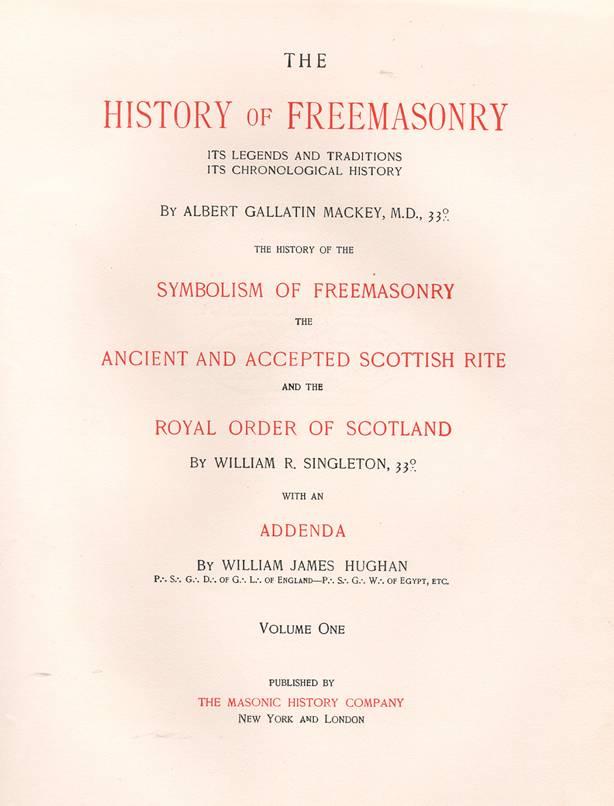 The History of Freemasonry by Albert G  Mackey, 33rd Degree