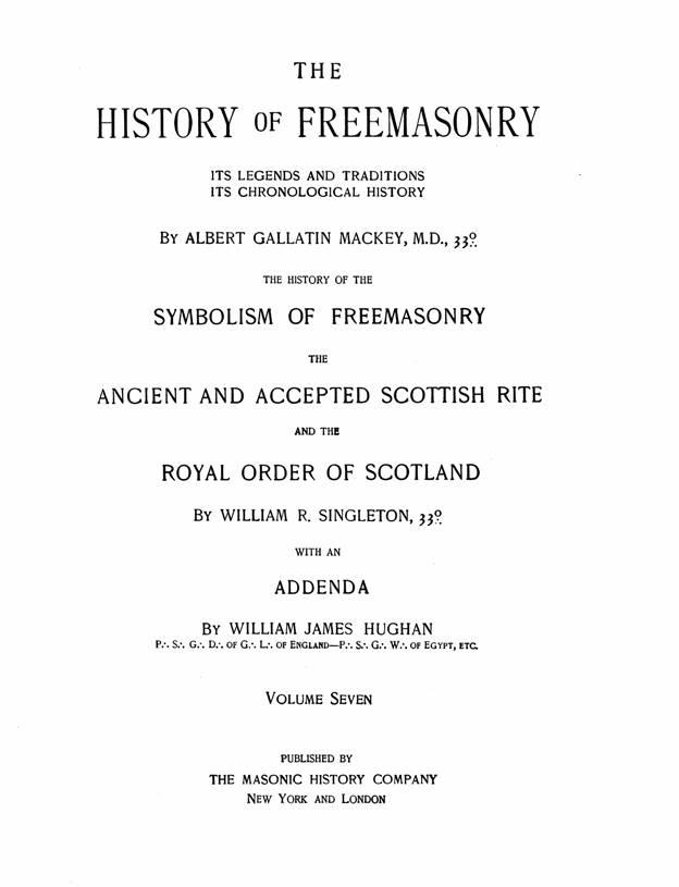 The History of Freemasonry by Albert G  Mackey, M D , 33rd