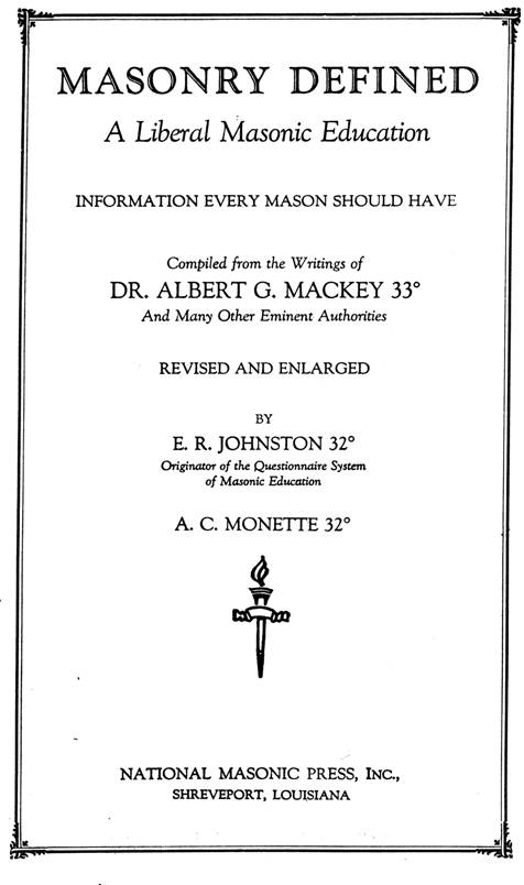 Masonry Defined by Albert G  Mackey 33rd Degree - Revised by